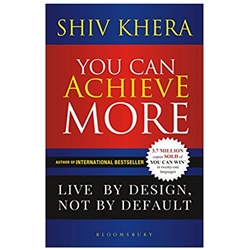 You Can Achieve More: Live By Design, Not By Default